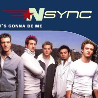 *NSYNC - 'It's Gonna Be Me'