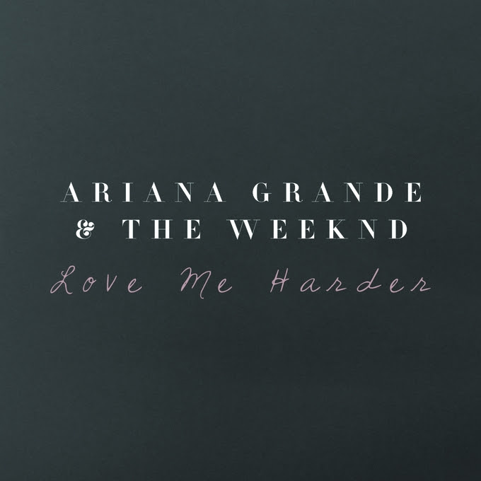 Ariana Grande feat The Weeknd – 'Love Me Harder'