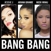 Jessie J, Ariana Grande & Nicki Minaj - 'Bang Bang'
