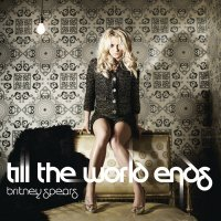 Britney Spears - 'Till The World Ends'