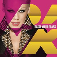 Pink - 'Raise Your Glass'
