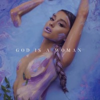 Ariana Grande - 'God is a Woman'